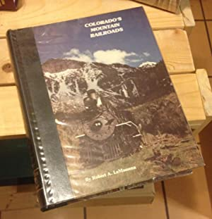 Colorado's Mountain Railroads - Revised Edition: LeMassena, Robert A.