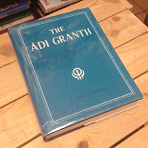 The Adi Granth or the Holy Scriptures of the Sikhs