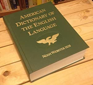 Noah Webster's First Edition of an American: Foundation for American