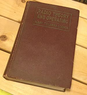 Radio Theory and Operating for the Radio: Loomis, Mary Texanna
