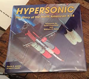 Hypersonic: The Story of the North American: Jenkins, Dennis R.