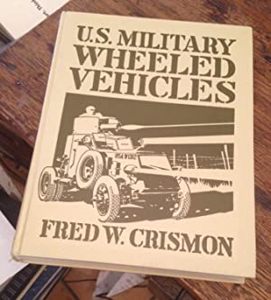 U.S. Military Wheeled Vehicles: Crismon, Fred W.