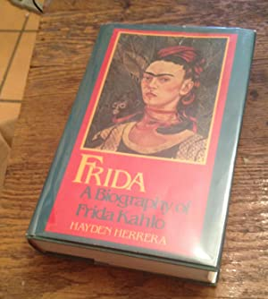 Frida: A Biography of Frida Kahlo: Herrera, Hayden
