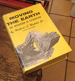 Moving the Earth: The Workbook of Excavation: Nichols Jr., Herbert