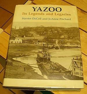 Yazoo: Its Legends and Legacies: DeCell, Harriet & Prichard, JoAnne