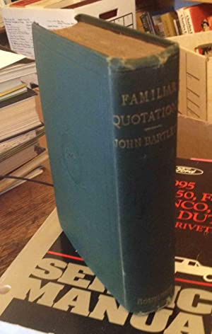 Familiar Quotations: Being an Attempt to Trace: Bartlett, John