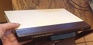 Camp Ever-Moving: A Brief History of Camp Fillmore, Colorado Territory. March, 1863 - December, 1865