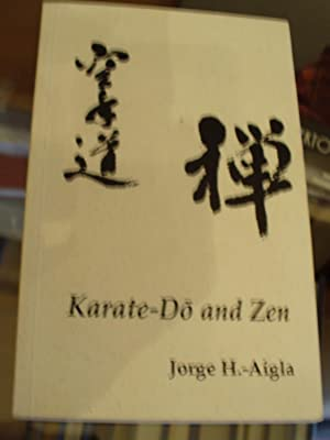 Karate-Do and Zen: An Inquiry: Aigla, Jorge H.-
