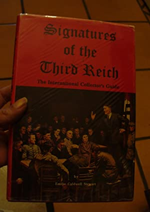 Signatures of the Third Reich: The International Collector's Guide