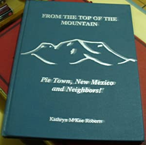 From the Top of the Mountain: Pie Town, New Mexico and Neighbors!