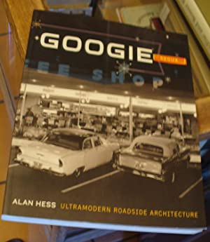 Googie Redux: Ultramodern Roadside Architecture: Hess, Alan