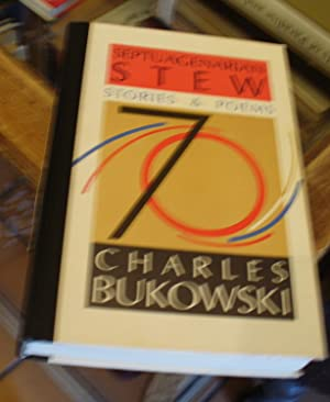 Septuagenarian Stew: Stories & Poems: Bukowski, Charles