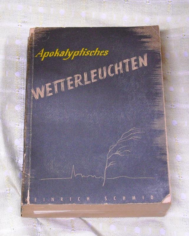 Apokalyptisches Wetterleuchten. Ein Beitrag der Evangelischen Kirche: Schmid, Heinrich.