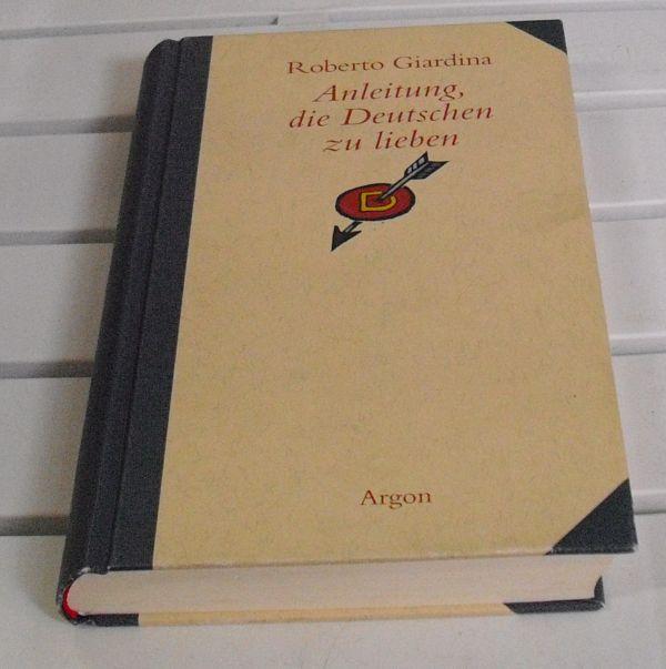 Anleitung, die Deutschen zu lieben. Aus dem: Giardina, Roberto.