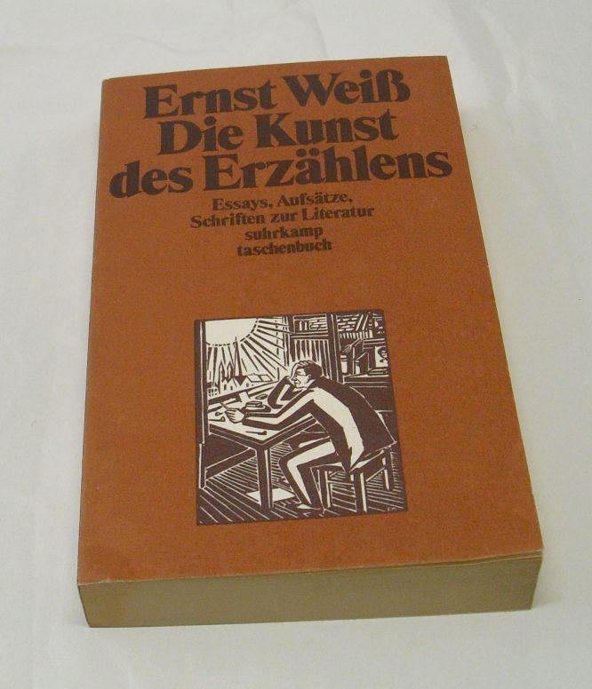 Die Kunst des Erzählens. Essays, Aufsätze, Schriften: Weiß, Ernst.