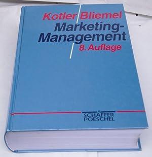 """Marketing-Management. Analyse, Planung, Umsetzung und Steuerung. >""""Marketingbibel"""": Kotler, Philip und"""