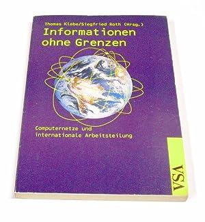 Informationen ohne Grenzen. Computernetze und internationale Arbeitsteilung.: Klebe, Thomas und