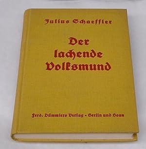 Der lachende Volksmund. Scherz und Humor in: Schaeffler, Julius.