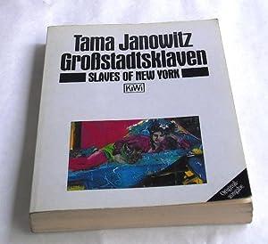 Großstadtsklaven. Aus dem Amerikanischen von Claudius Ohder,: Janowitz, Tama.