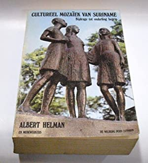 Cultureel mozaiek van Suriname. >Lichaam en ziel;: Helman, Albert.