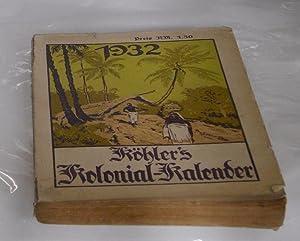 "Köhler's illustrierter deutscher Kolonial-Kalender. 1932. >Motto: ""Ohne"