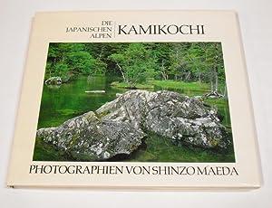 Kamikochi. Die japanischen Alpen. Aus dem Japanischen: Maeda, Shinzo.