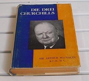 Die drei Churchills. Deutsch von Ruth Weiland-Freeman.: MacNalty, Sir Arthur.