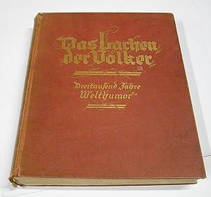 Das Lachen der Völker. Dreitausend Jahre Welthumor.: Rehm, Hermann S.