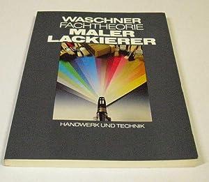 """Fachtheorie für Maler und Lackierer. """"Mit vielen: Waschner, Adolf."""