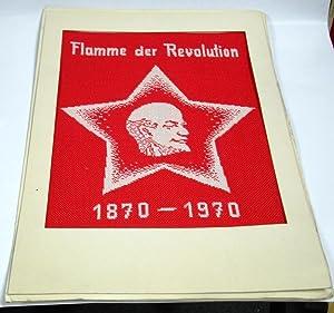 Flamme der Revolution 1870-1970, mit Lenin-Kopf im