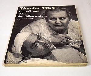 Theater 1964. Chronik und Bilanz des Bühnenjahres.