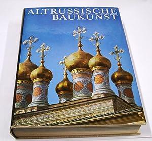 Altrussische Baukunst. - Altrussische Kunstdenkmäler. Hrsg. v.: Faensen, Hubert und