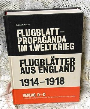 Flugblätter aus England. 1914-1918. - Reihe Flugblatt-Propaganda: Kirchner, Klaus.