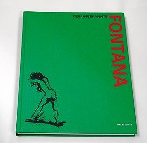 Der unbekannte Fontana. Herausgegeben von Wendelin Renn.: Fontana, Lucio.