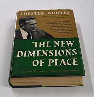"""The New Dimensions of Peace. >""""Formerly Governor: Bowles, Chester."""