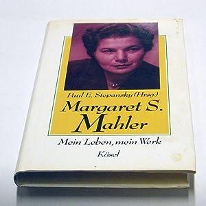 Margaret S. Mahler. Mein Leben, mein Werk.: Stepansky, Paul E.
