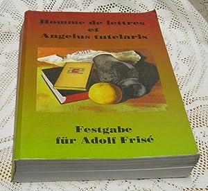 Homme de lettres et Angelus tutelaris. Festgabe: Frisé, Adolf.