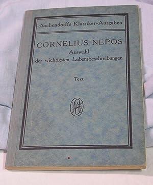 Auswahl der wichtigsten Lebensbeschreibungen. Für den Schulgebrauch: Cornelius Nepos.