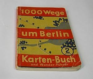1000 Wege um Berlin. Karten-Buch und Wander-Führer.