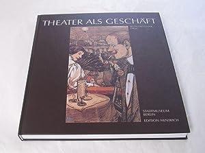 Theater als Geschäft. Berlin und seine Privattheater: Freydank, Ruth. (Herausgeberin).