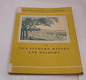 Von Feldern, Wiesen und Wäldern. - Heimatkundliche: Grassmann, Walter.