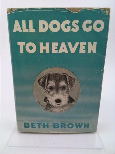 All Dogs Go To Heaven Beth Brown