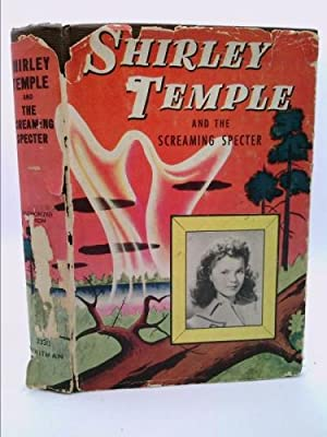 Shirley Temple and the screaming specter: An: Heisenfelt, Kathryn