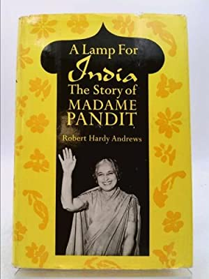 Lamp For India The Story of Madame: Andrews, Robert Hardy