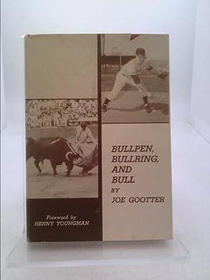 Bullpen,bullring and Bull: GOOtter, Joe