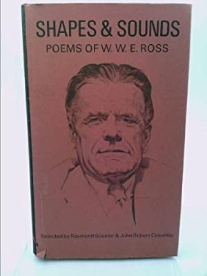 Shapes and Sounds Poems of W.W.E.Ross: Selected By Souster,