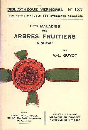 Les Maladies des Arbres Fruitiers à noyau: A.-L. Guyot