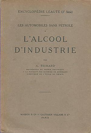 Les Automobiles sans Pétrole - L'Alcool d'Industrie: A. Richard