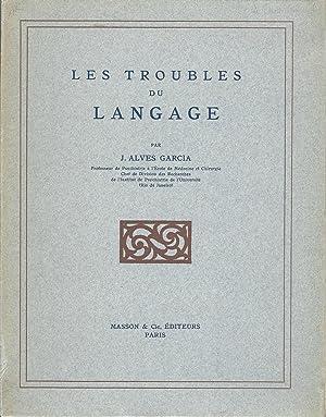 Les troubles du langage: Garcia, J. Alves