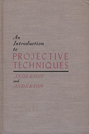 An introduction to projective techniques & other: Anderson, Harold H.